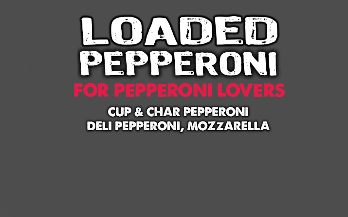 Loaded Pepperoni Text